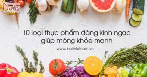 10 loại thực phẩm đáng kinh ngạc giúp móng khỏe mạnh | NailsVietnam