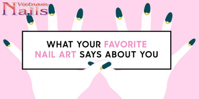 Phong cách nail nói gì về bạn?
