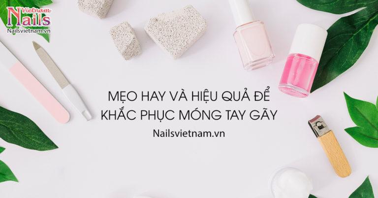 Mẹo hay và hiệu quả để khắc phục móng tay gãy | NailsVietnam