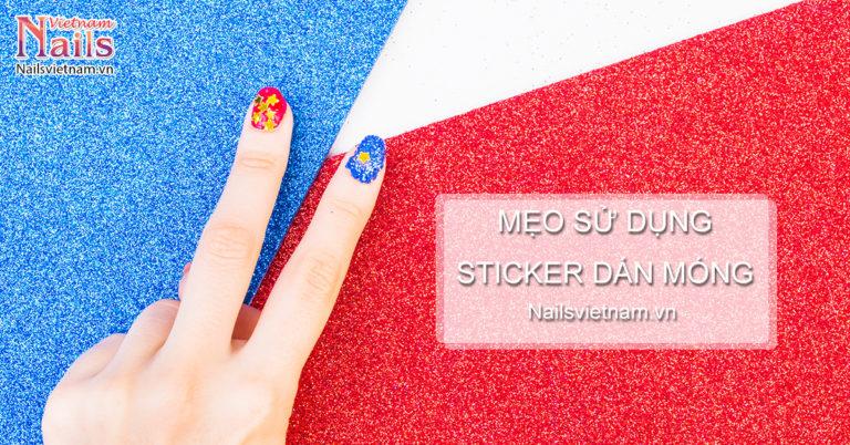 Cách sử dụng sticker dán móng thật chuyên nghiệp: 8 mẹo hay nhất | NailsVietnam